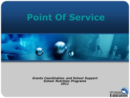 Point Of Service Grants Coordination and School Support School Nutrition Programs 2011.