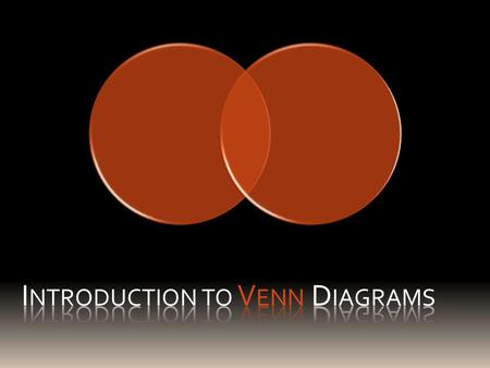 Introduction to Venn Diagrams SP This is a Venn diagram for two terms. We can conceive of every element of S as being within the boundary of the S circle.