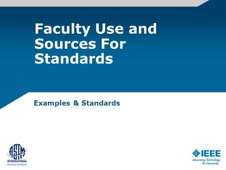 Faculty Use and Sources For Standards Examples & Standards.