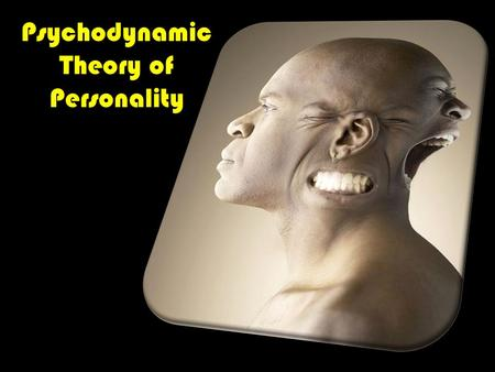 Psychodynamic Theory of Personality. Psychodynamic Perspective Unconscious: most of our behavior is determined by motives that we are unaware of. Example:
