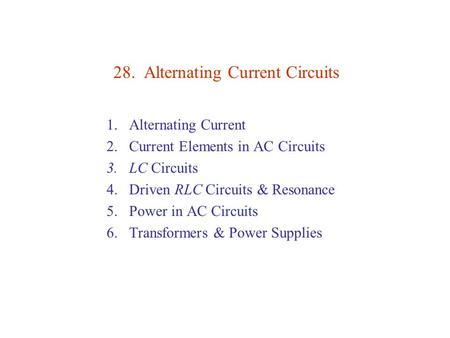 28. Alternating Current Circuits