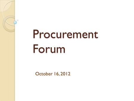 Procurement Forum October 16, 2012. ELECTRONIC SIGNATURES Arkansas Department of Human Services Ray Stafford.