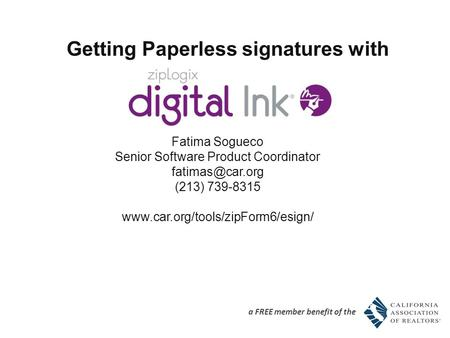Getting Paperless signatures with Fatima Sogueco Senior Software Product Coordinator (213) 739-8315  a.