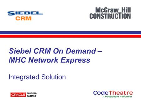 Siebel CRM On Demand – MHC Network Express Integrated Solution.