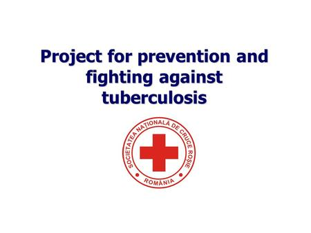 Project for prevention and fighting against tuberculosis.