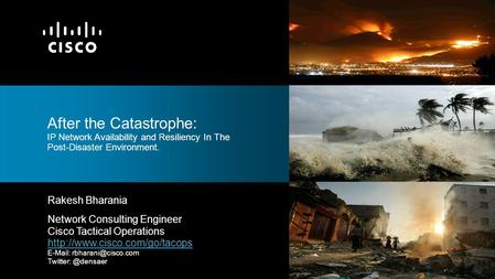 after the catastrophe ip network availability and resiliency in the post disaster environment - Network Consulting Engineer