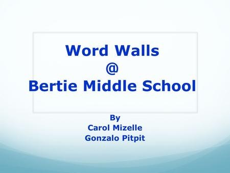 Word Bertie Middle School By Carol Mizelle Gonzalo Pitpit.