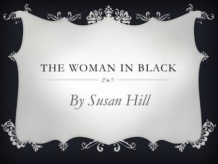 THE WOMAN IN BLACK By Susan Hill. Published in 1983. It follows in the tradition of the classic ghost story.