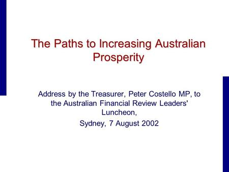 The Paths to Increasing Australian Prosperity Address by the Treasurer, Peter Costello MP, to the Australian Financial Review Leaders' Luncheon, Sydney,