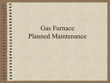 Gas Furnace Planned Maintenance