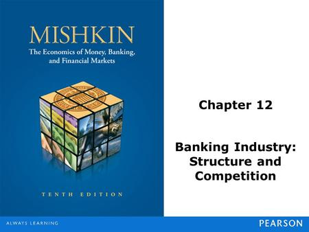 Chapter 12 Banking Industry: Structure and Competition.