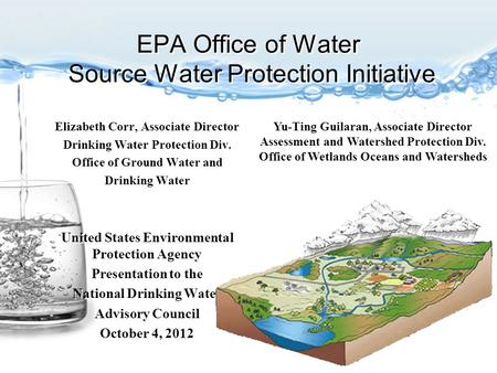 EPA Office of Water Source Water Protection Initiative Elizabeth Corr, Associate Director Drinking Water Protection Div. Office of Ground Water and Drinking.