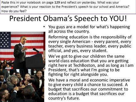 President Obama's Speech to YOU! You guys are a model for what's happening all across the country. Reforming education is the responsibility of every single.