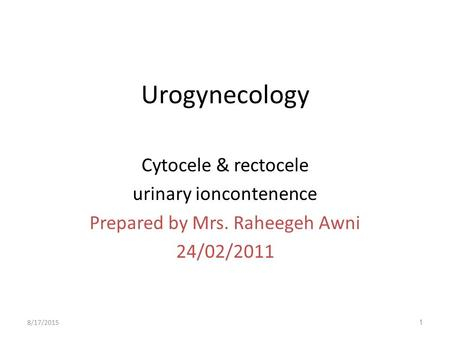 Urogynecology Cytocele & rectocele urinary ioncontenence
