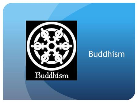Buddhism. Also known as: The Middle Path Current Population: 364 million.