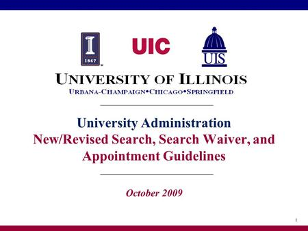 11 University Administration New/Revised Search, Search Waiver, and Appointment Guidelines October 2009.