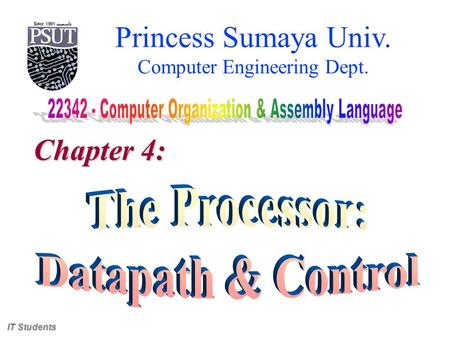 Princess Sumaya Univ. Computer Engineering Dept. Chapter 4: IT Students.