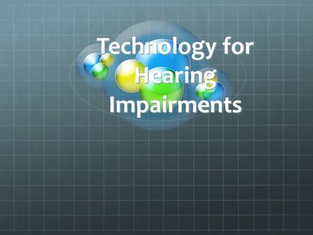 Technology for Hearing Impairments