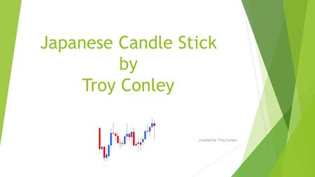 Japanese Candle Stick by Troy Conley