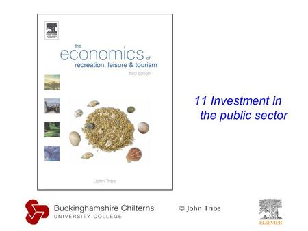 © John Tribe 11 Investment in the public sector. © John Tribe.