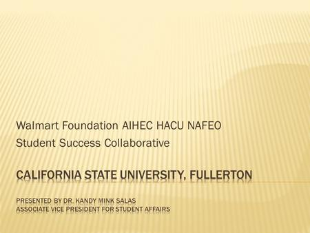 Walmart Foundation AIHEC HACU NAFEO Student Success Collaborative.