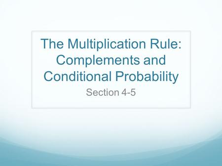 The Multiplication Rule: Complements and Conditional Probability