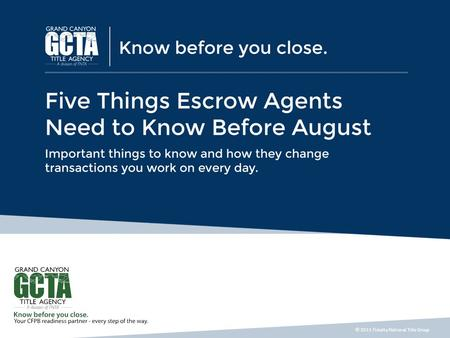 © 2015 Fidelity National Title Group. Five Things You Need to Know Before August 2015 1.What Transactions Types Are Affected? 2.What Transaction Types.