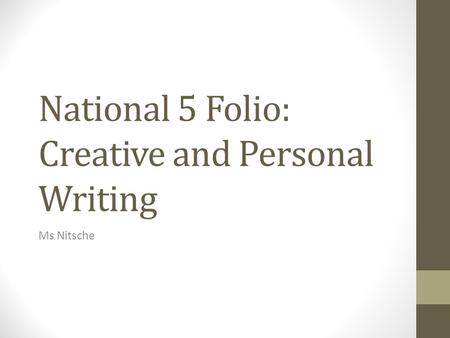 National 5 Folio: Creative and Personal Writing Ms Nitsche.