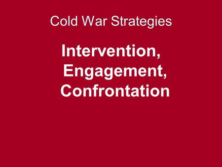 Intervention, Engagement, Confrontation
