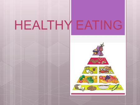 HEALTHY EATING FOOD PYRAMID  Cereals: bread, pasta, rice.  Vegetables: tomato, potatoes, carrot, lettuce.  Fruit: apple, banana, orange, pineapple,