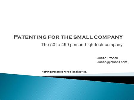 The 50 to 499 person high-tech company Jonah Probell Nothing presented here is legal advice.