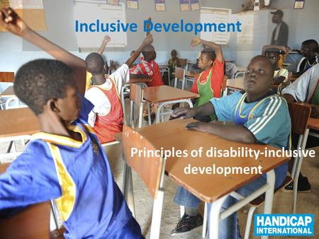 Inclusive Development Principles of disability-inclusive development.