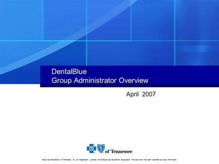 BlueCross BlueShield of Tennessee, Inc., an Independent Licensee of the BlueCross BlueShield Association. This document has been classified as public Information.