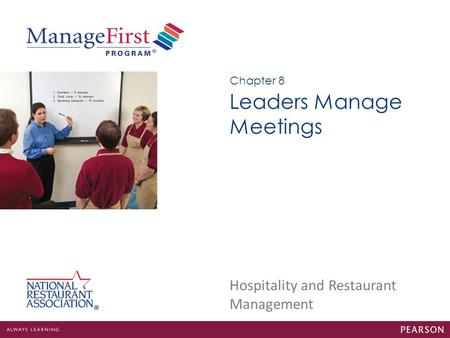 Hospitality and Restaurant Management Leaders Manage Meetings Chapter 8.