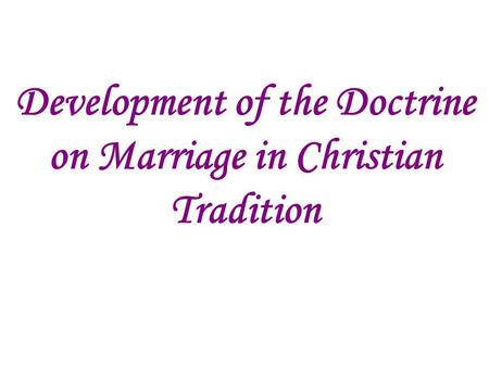 Development of the Doctrine on Marriage in Christian Tradition.