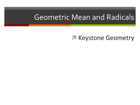 Geometric Mean and Radicals  Keystone Geometry. Sequences 2 Arithmetic Sequence: Is a pattern of numbers where any term (number in the sequence is determined.