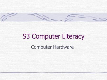 S3 Computer Literacy Computer Hardware. Overview of Computer Hardware Motherboard CPU RAM Harddisk CD-ROM Floppy Disk Display Card Sound Card LAN Card.