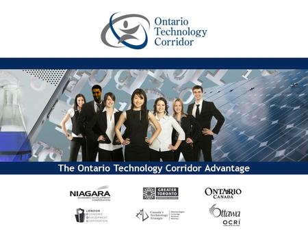 The Ontario Technology Corridor Advantage. 2 OTC brings together the top interactive digital media clusters in Partnership with the Province of Ontario.