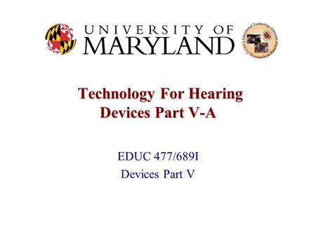Technology For Hearing Devices Part V-A