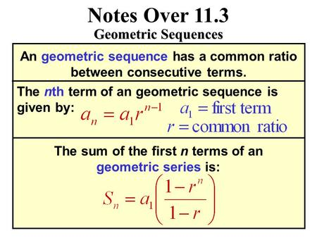 Notes Over 11.3 Geometric Sequences