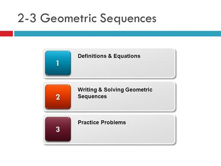 2-3 Geometric Sequences Definitions & Equations
