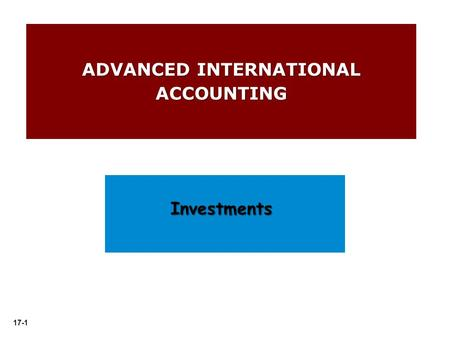 17-1 ADVANCED INTERNATIONAL ACCOUNTING Investments.