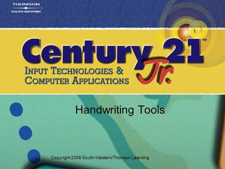 Handwriting Tools Copyright 2006 South-Western/Thomson Learning.