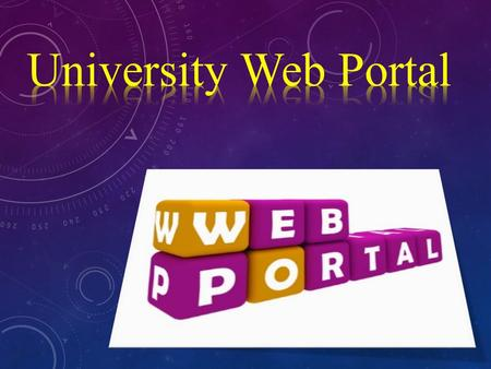 WHAT IS A PORTAL? Portal is a term, generally synonymous with gateway, for a World Wide Web site that is or proposes to be a major starting site for users.