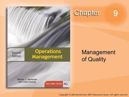 9 Management of Quality Copyright © 2014 by McGraw-Hill Education (Asia). All rights reserved.