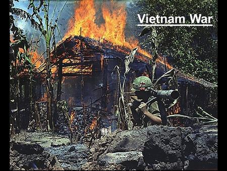 Vietnam War French Vietnam Vietnam colonized by French in 1700's…French Indochina Imposed harsh taxes & limited political freedoms –No taxation without.