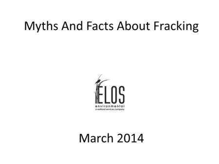 "Myths And Facts About Fracking March 2014. Hydraulic Fracturing aka ""Fracking"" Hydraulic fracturing is the use of water (98.5%), sand (1%) and chemicals."