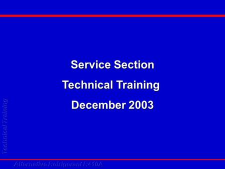 Service Section Technical Training December 2003.