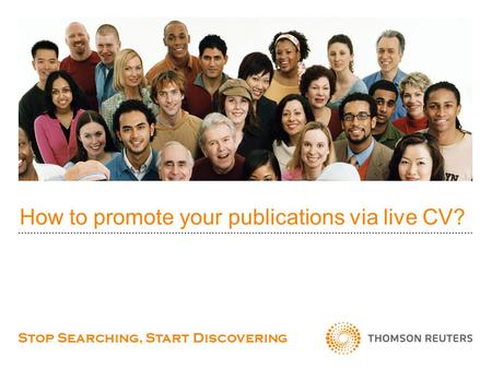 How to promote your publications via live CV? Stop Searching, Start Discovering.