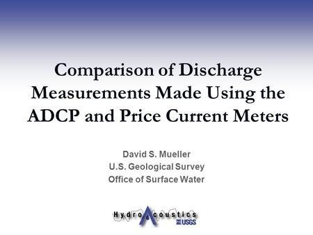 David S. Mueller U.S. Geological Survey Office of Surface Water